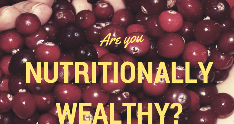 Are you nutritionally wealthy?