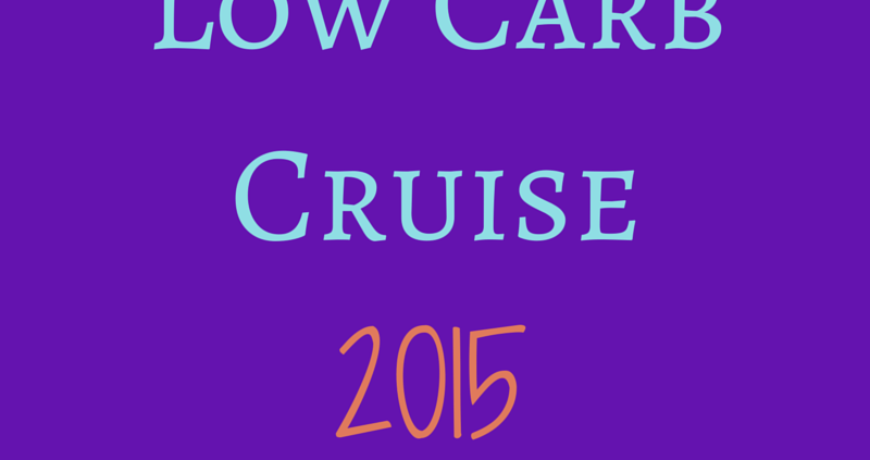 Low Carb Cruise 2015